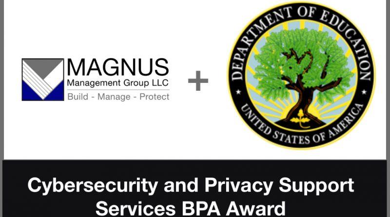 MAGNUS Awarded $300 Million U.S. Department of Education Cyber BPA